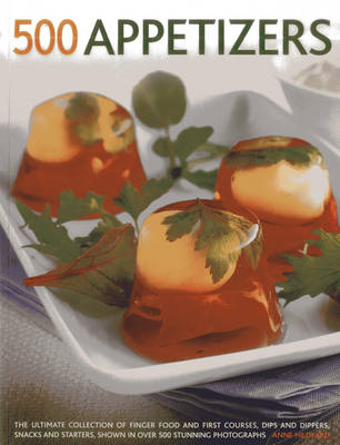 500 Appetizers: The Ultimate Collection of Finger Food and First Courses, Dips and Dippers, Snacks and Starters, Shown in Over 500 Stunning Photographs (Paperback)