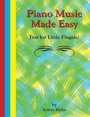 Piano Music Made Easy: Just for Little Fingers! (Paperback)