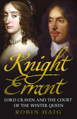 Knight Errant: Lord Craven and the Court of the Winter Queen (Hardback)