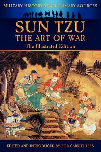 Sun Tzu - The Art of War - The Illustrated Edition (Paperback)