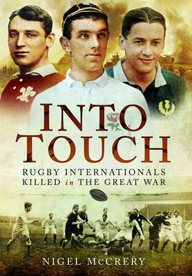 Into Touch: Rugby Internationals Killed in the Great War (Hardback)