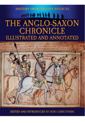 The Anglo-Saxon Chronicle: Illustrated and Annotated (Paperback)
