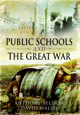Public Schools and the Great War (Hardback)