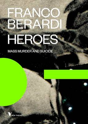 Heroes: Mass Murder and Suicide (Paperback)