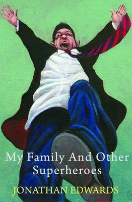 My Family and Other Superheroes (Paperback)