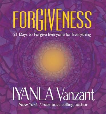 Forgiveness: 21 Days to Forgive Everyone for Everything (Paperback)
