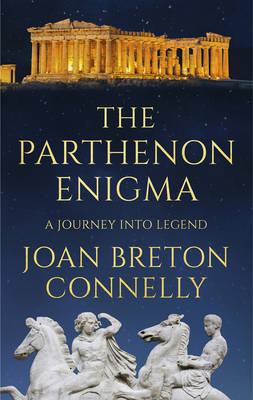 The Parthenon Enigma: A Journey into Legend (Hardback)
