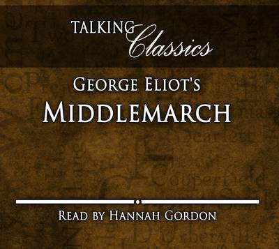 George Eliot's Middlemarch - Talking Classics (CD-Audio)