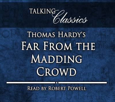 Thomas Hardy's Far from the Madding Crowd - Talking Classics (CD-Audio)