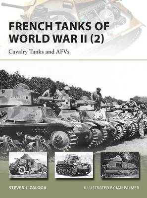 French Tanks of World War II: No. 2: Cavalry Tanks and AFVs - New Vanguard 213 (Paperback)