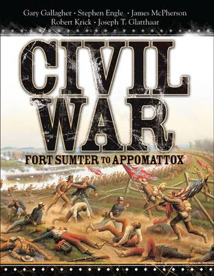 Civil War: Fort Sumter to Appomattox (Hardback)