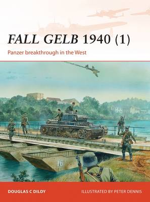 Fall GELB, 1940 (1): Panzer Breakthrough in the West - Campaign 264 (Paperback)