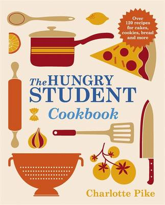 The Hungry Student Cookbook - The Hungry Student (Paperback)
