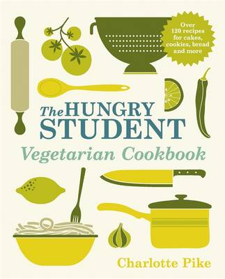 The Hungry Student Vegetarian Cookbook - The Hungry Student (Paperback)