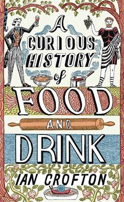 A Curious History of Food and Drink (Hardback)