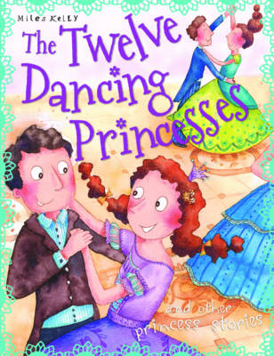 Twelve Dancing Princesses - Princess Stories (Paperback)