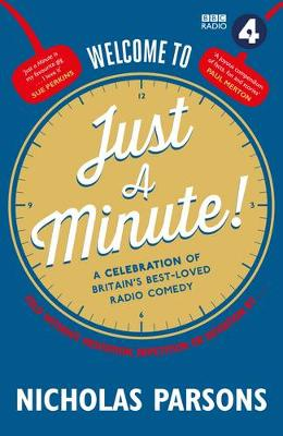 Welcome to Just a Minute!: A Celebration of Britain's Best-Loved Radio Comedy (Hardback)