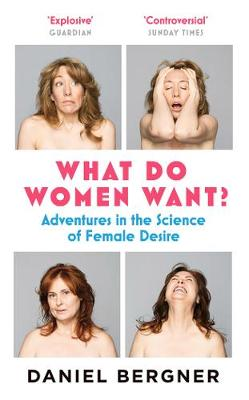 What Do Women Want?: Adventures in the Science of Female Desire (Paperback)