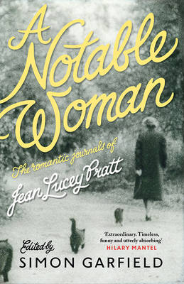 A Notable Woman: The Romantic Journals of Jean Lucey Pratt (Paperback)
