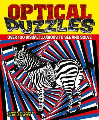 Optical Puzzles: Over 100 Visual Illusions to See and Solve (Paperback)