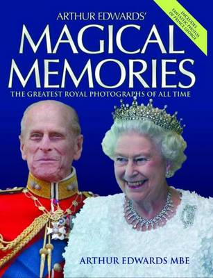 Arthur Edwards' Magical Memories (Hardback)