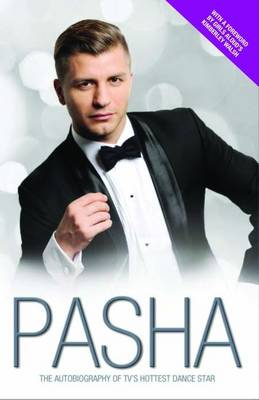 Pasha - My Story: The Autobiography of TV's Hottest Dance Star (Hardback)