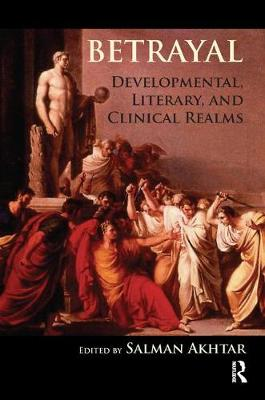 Betrayal: Developmental, Literary, and Clinical Realms (Paperback)