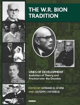 The W. R. Bion Tradition - The Lines of Development - Evolution of Theory and Practice Over the Decades Series (Paperback)