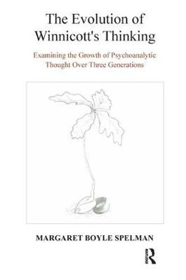 The Evolution of Winnicott's Thinking: Examining the Growth of Psychoanalytic Thought Over Three Generations (Paperback)