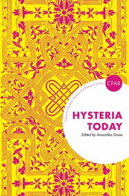 Hysteria Today - The Centre for Freudian Analysis and Research Library (Paperback)
