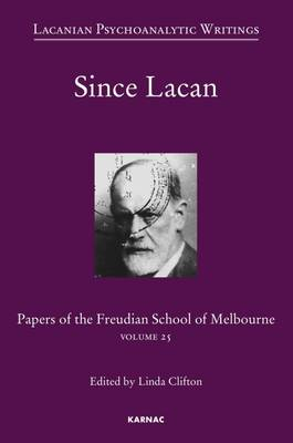 Since Lacan: Volume 25: Papers of the Freudian School of Melbourne - Papers of the Freudian School of Melbourne (Paperback)