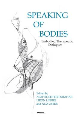 Speaking of Bodies: Embodied Therapeutic Dialogues (Paperback)