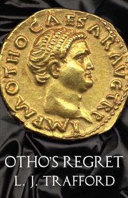 Otho's Regret: Book III: The Four Emperors Series - The Karnac Library (Paperback)