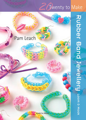 Rubber Band Jewellery - Twenty to Make (Paperback)