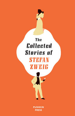 The Collected Stories of Stefan Zweig (Hardback)