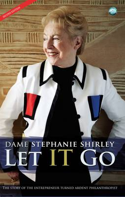Let IT Go: The Story of the Entrepreneur Turned Ardent Philanthropist (Paperback)
