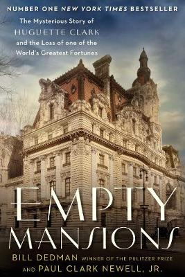 Empty Mansions: The Mysterious Story of Huguette Clark and the Loss of One of the World's Greatest Fortunes (Paperback)