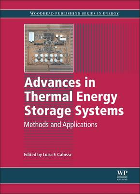 Advances in Thermal Energy Storage Systems: Methods and Applications - Woodhead Publishing Series in Energy 66 (Hardback)