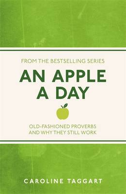 An Apple a Day: Old-Fashioned Proverbs and Why They Still Work (Paperback)