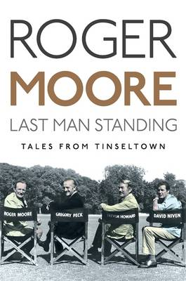 Last Man Standing: Tales from Tinseltown (Hardback)