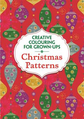 The Christmas Patterns - Creative Colouring for Grown-Ups (Paperback)