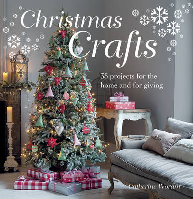 Christmas Crafts: 35 Projects for the Home and for Giving (Paperback)