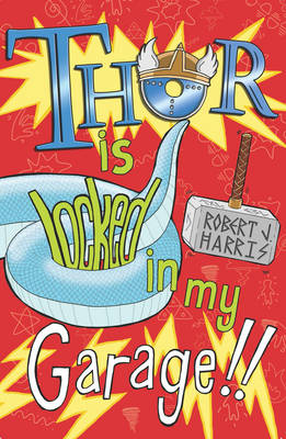 Thor is Locked in My Garage! - Kelpies (Paperback)