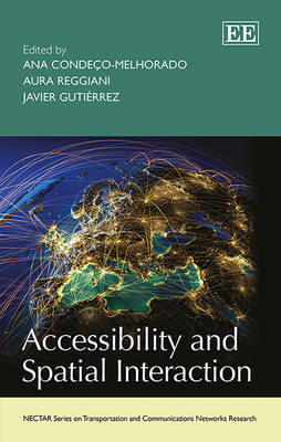 Accessibility and Spatial Interaction - NECTAR Series on Transportation and Communications Networks Research (Hardback)