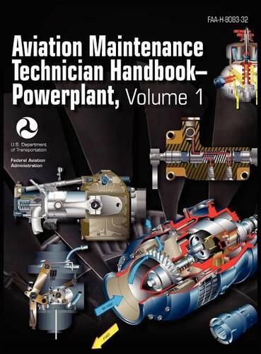 Aviation Maintenance Technician Handbook - Powerplant. Volume 1 (FAA-H-8083-32) (Hardback)