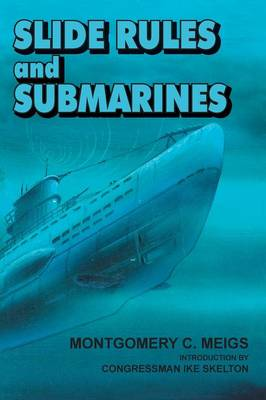 Slide Rules and Submarines: American Scientists and Subsurface Warfare in World War II (Paperback)