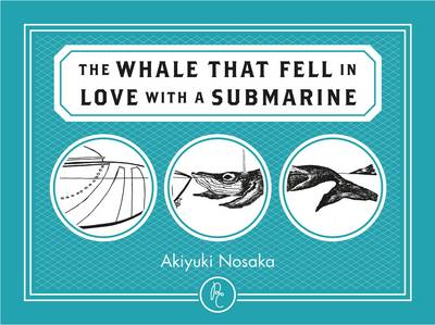 The Whale That Fell in Love with a Submarine - Pushkin Children's Collection (Paperback)