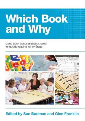Which Book and Why: Using Book Bands and book levels for guided reading in Key Stage 1 (Mixed media product)