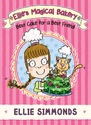 Ellie's Magical Bakery: Best Cake for a Best Friend (Paperback)