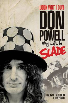 Look Wot I Dun: Don Powell: My Life in Slade (Hardback)